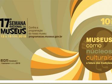 17° Semana Nacional de Museus