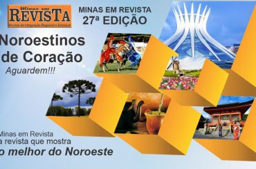 """Minas em Revista – 27ª Edição, """"Noroestinos de Coração"""""""